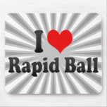 I love Rapid Ball Mouse Pad