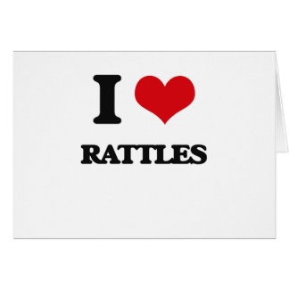 I Love Rattles Greeting Card