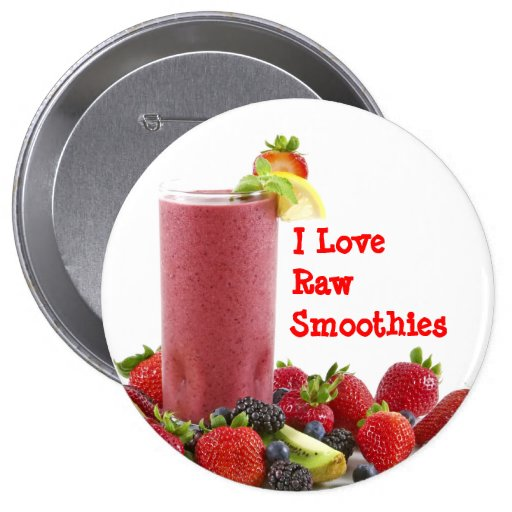 I Love Raw Smoothies Pinback Button