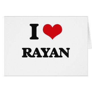 I Love Rayan Greeting Card