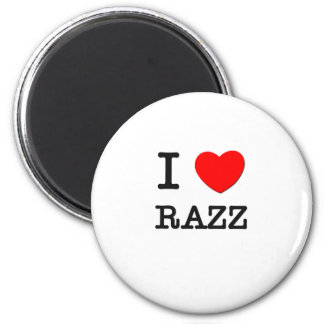 I Love Razz 2 Inch Round Magnet
