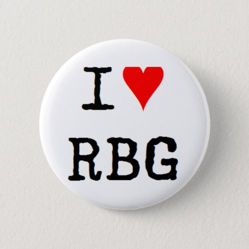 i love rbg pinback button