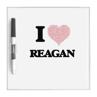 I love Reagan (heart made from words) design Dry Erase Board