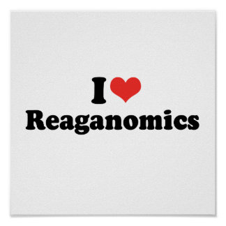 I LOVE REAGANOMICS - .png Poster
