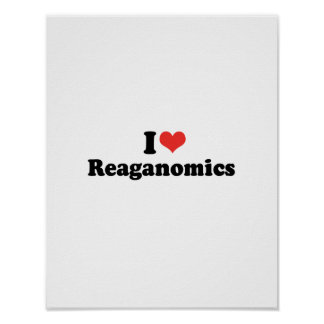 I LOVE REAGANOMICS - .png Posters