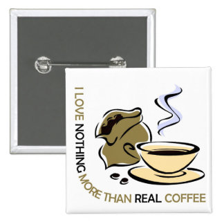 I love real coffee button