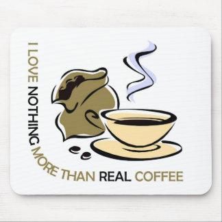 I love real coffee mousepads