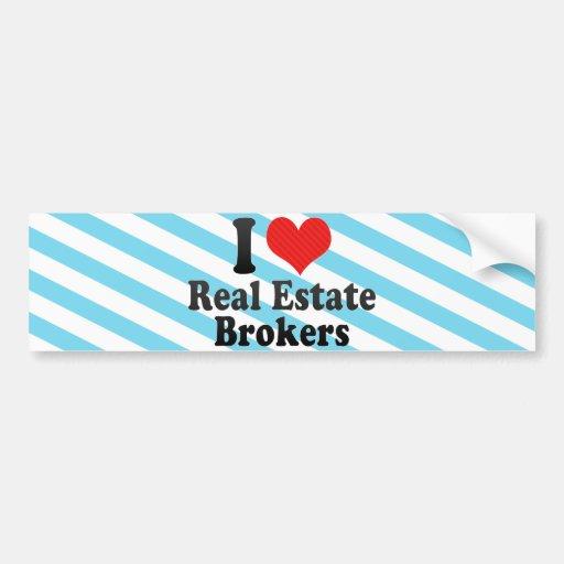 I Love Real Estate Brokers Car Bumper Sticker