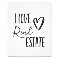 I Love Real Estate Quote Print