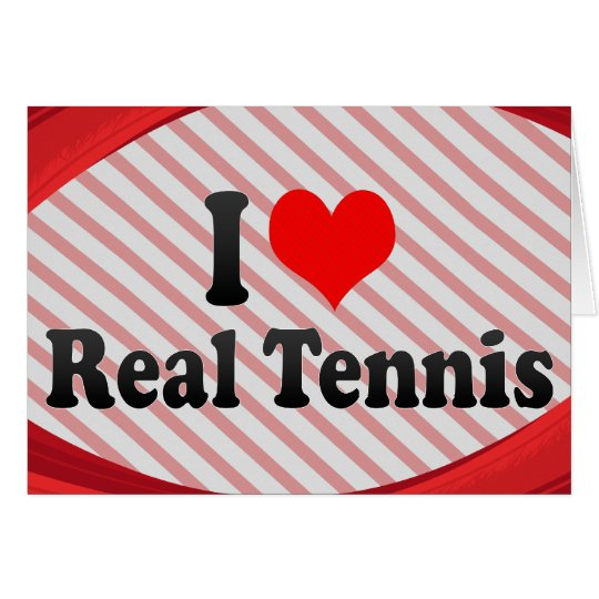 I love Real Tennis Card