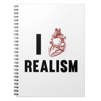 I Love Realism Spiral Notebook
