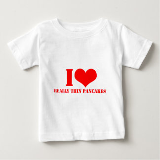 I LOVE REALLY THIN PANCAKES BABY T-Shirt