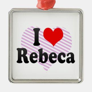 I love Rebeca Christmas Ornaments