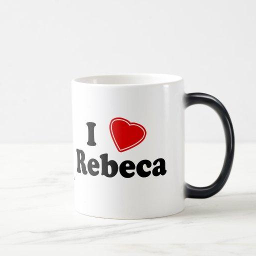 I Love Rebeca Coffee Mug