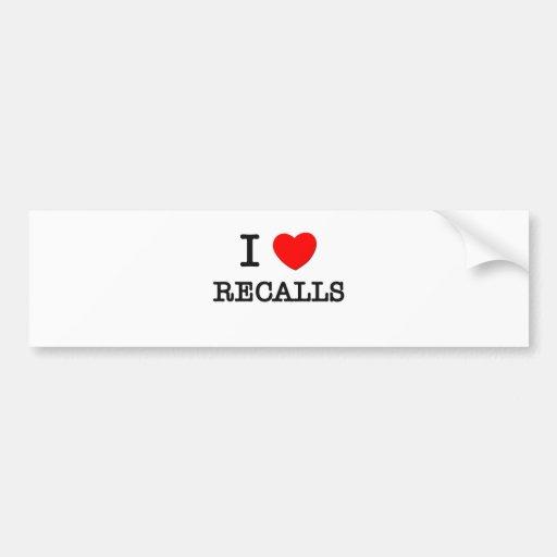 I Love Recalls Bumper Sticker