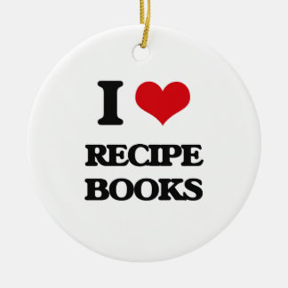 I Love Recipe Books Round Ceramic Ornament