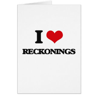 I Love Reckonings Greeting Card