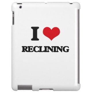 I Love Reclining