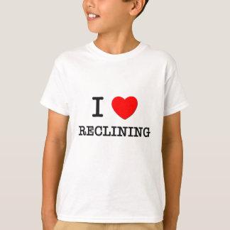 I Love Reclining T-Shirt