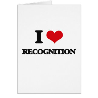 I love Recognition Greeting Card