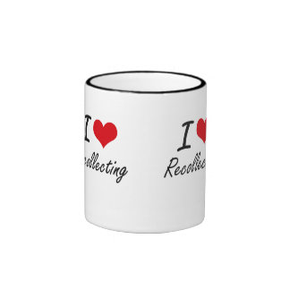 I Love Recollecting Ringer Coffee Mug