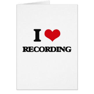 I Love Recording Card