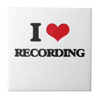 I Love Recording Tiles