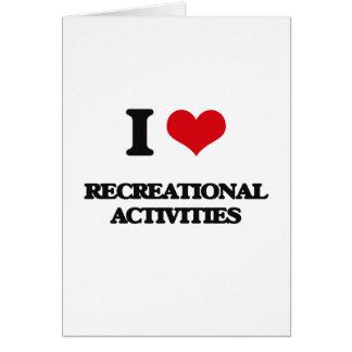 I Love Recreational Activities Greeting Card