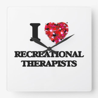 I love Recreational Therapists Square Wall Clock