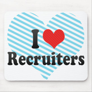 I Love Recruiters Mouse Pad