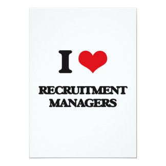 "I love Recruitment Managers 5"" X 7"" Invitation Card"