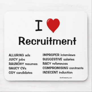 I Love Recruitment - Very Rude Reasons Why! Mouse Pad
