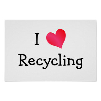 I Love Recycling Poster