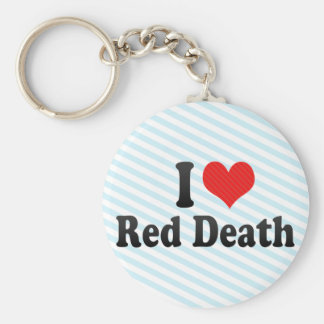 I Love Red Death Keychains