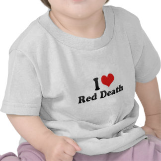 I Love Red Death T Shirts