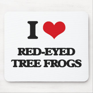 I love Red-Eyed Tree Frogs Mouse Pad