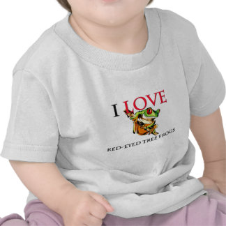I Love Red-Eyed Tree Frogs T Shirt