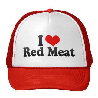 I Love Red Meat Trucker Hat