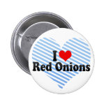 I Love Red Onions Button