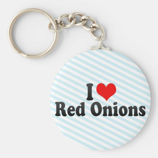 I Love Red Onions Key Chain