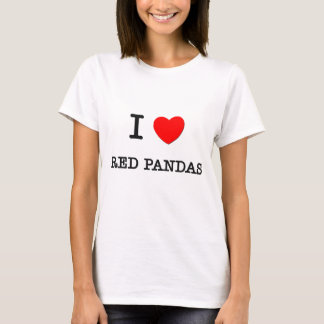 I Love RED PANDAS T-Shirt