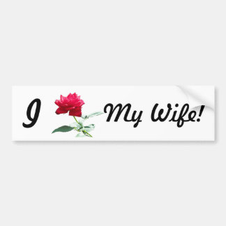 I Love (Red Rose) My Wife Bumper Stickers
