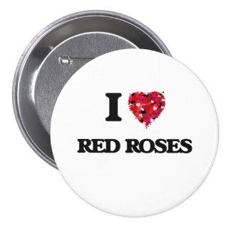 I love Red Roses 3 Inch Round Button
