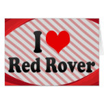 I love Red Rover Greeting Cards