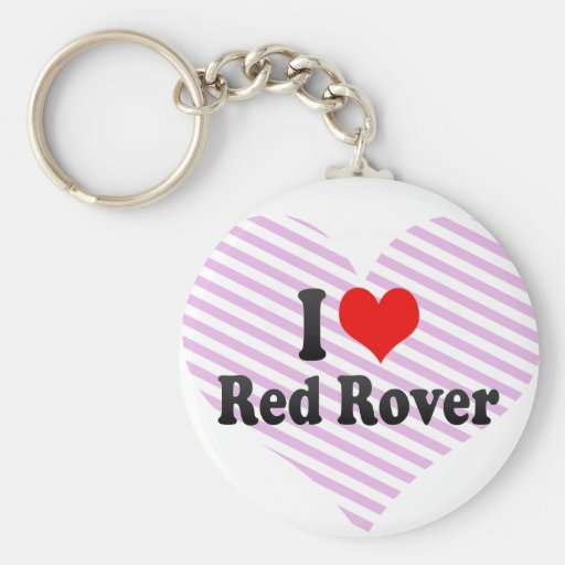 I love Red Rover Keychains