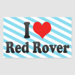 I love Red Rover Rectangle Sticker