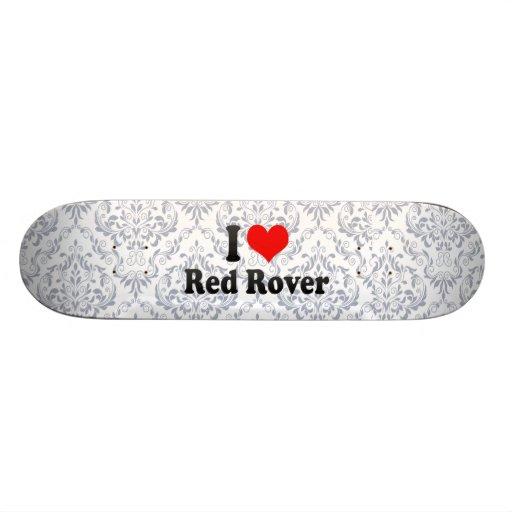I love Red Rover Skate Boards
