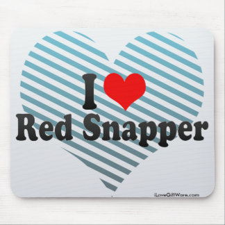 I Love Red Snapper Mouse Pad