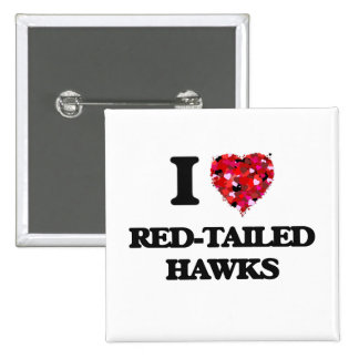 I love Red-Tailed Hawks 2 Inch Square Button