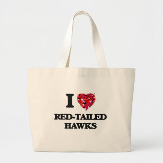 I love Red-Tailed Hawks Large Tote Bag